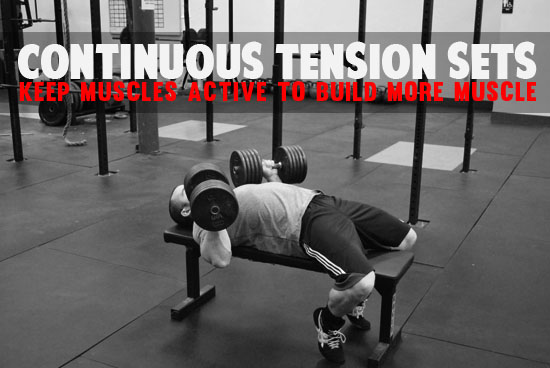 Continous Tension Sets to Build More Muscle